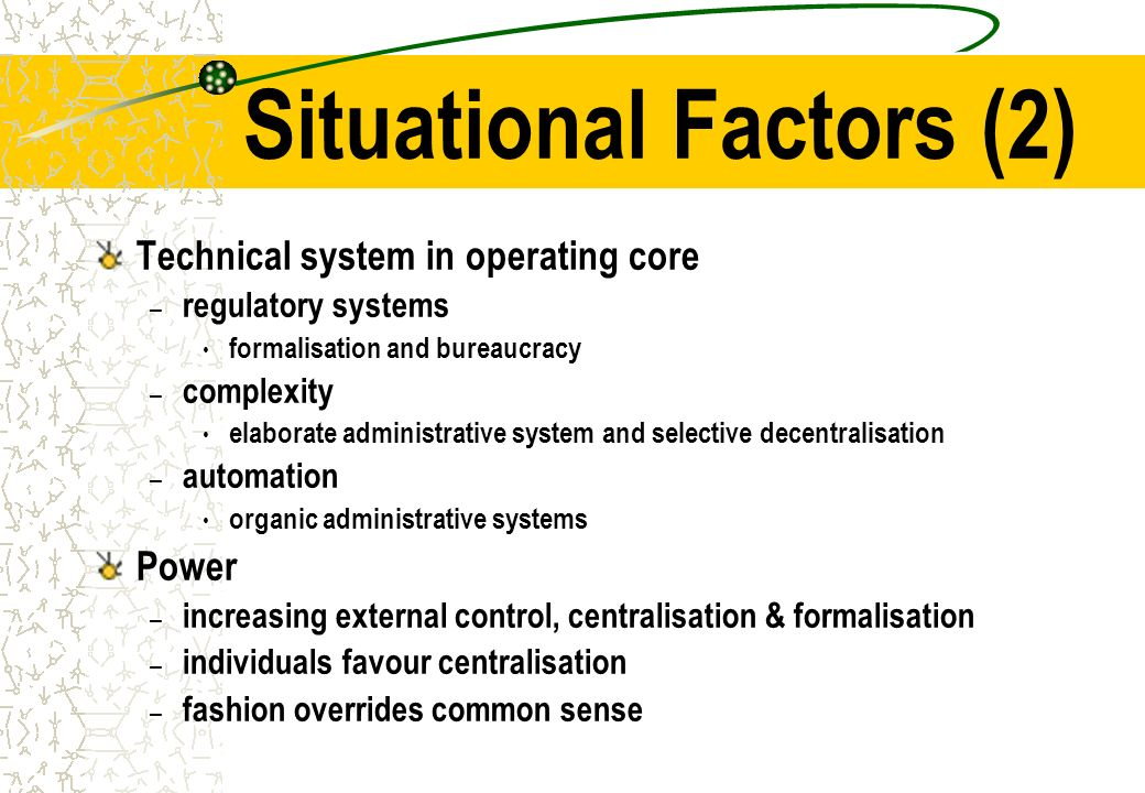 the systems and situational perspective Contingency theory and situational theory contingency theory is similar to situational theory in that there is an mechanistic and organic systems.