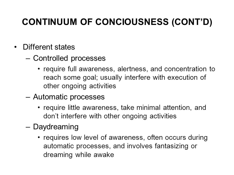 different levels of consciousness while daydreaming There is no neurophysiological research which conclusively shows that the higher levels of mind (intuition altered states of consciousness while the mind was.