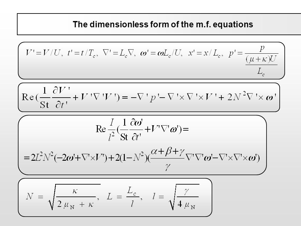 The dimensionless form of the m.f. equations