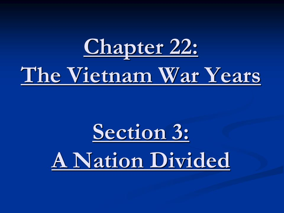 chapter 22 the vietnam war years section 3 a nation divided ppt rh slideplayer com chapter 30 section 3 a nation divided guided reading chapter 30 section 3 a nation divided guided reading