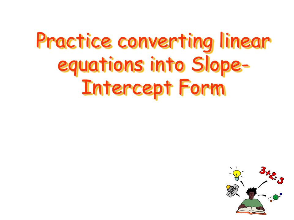 Slope Intercept form to Standard form Converter