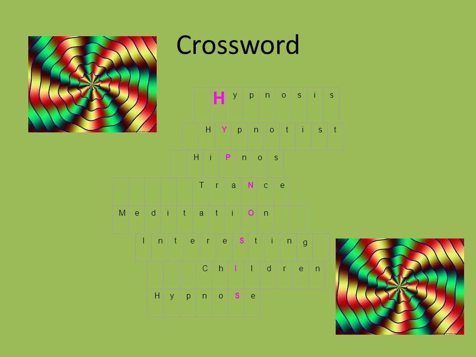 Crossword H y p n o s i Y t P T r a N c e M d O I S C h l g