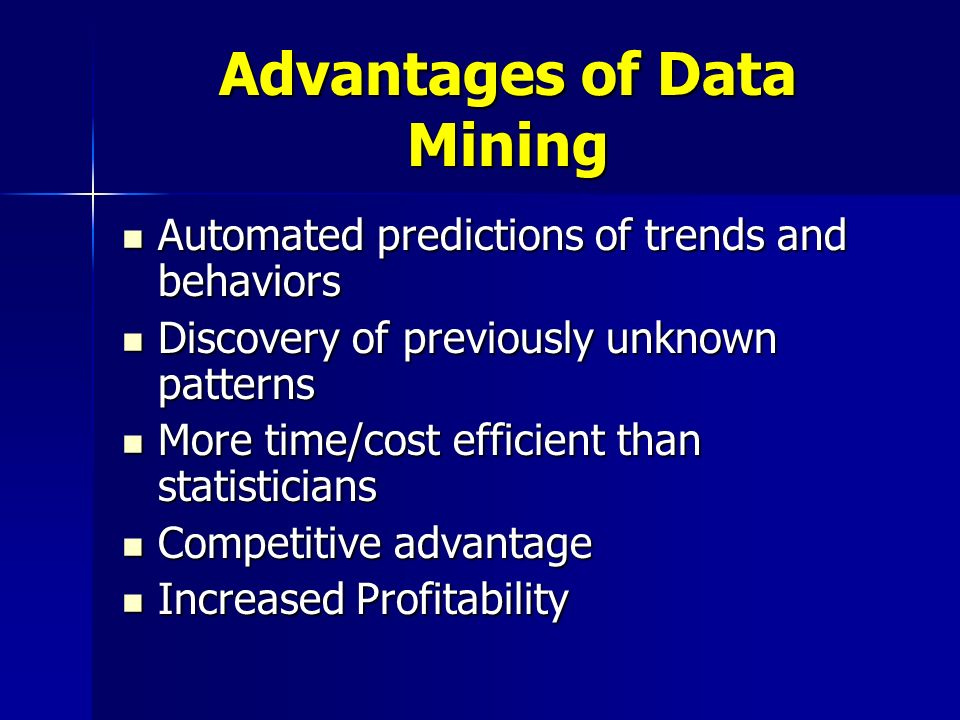 advantages and disadvantages of data mining information technology essay You must decide what information categories you want, before you design   increasingly, data mining is becoming helpful for other types of.