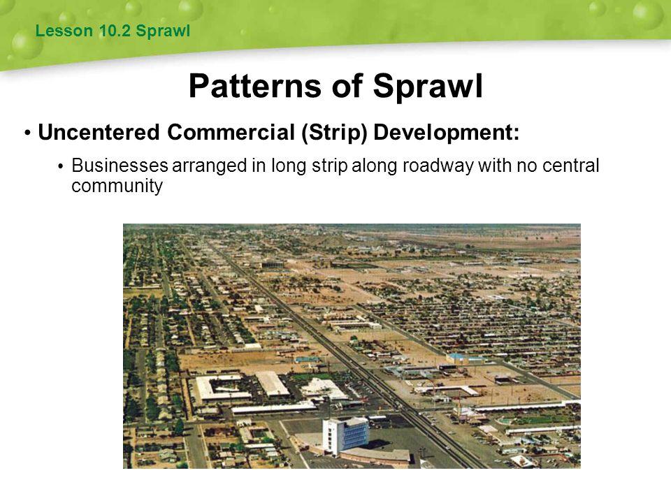 Patterns of Sprawl Uncentered Commercial (Strip) Development: