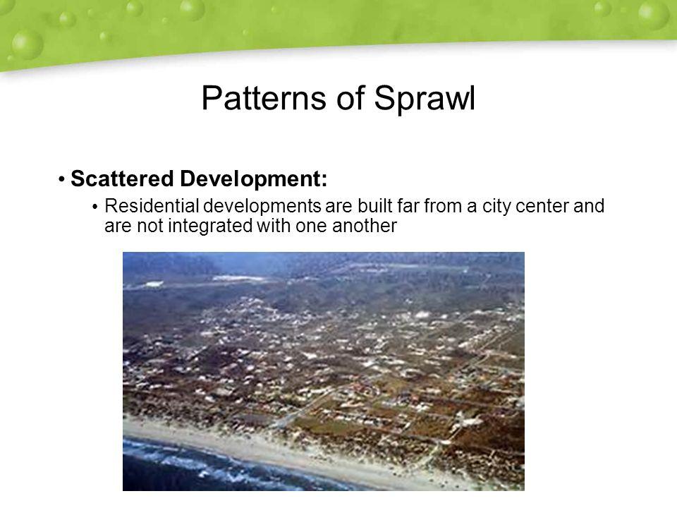 Patterns of Sprawl Scattered Development: