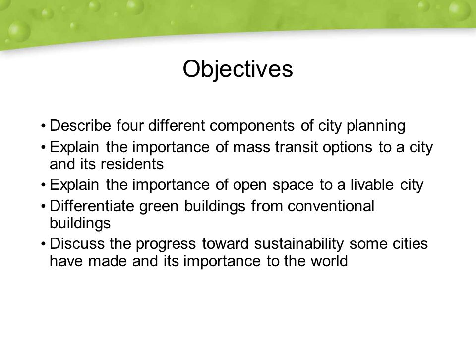Objectives Describe four different components of city planning