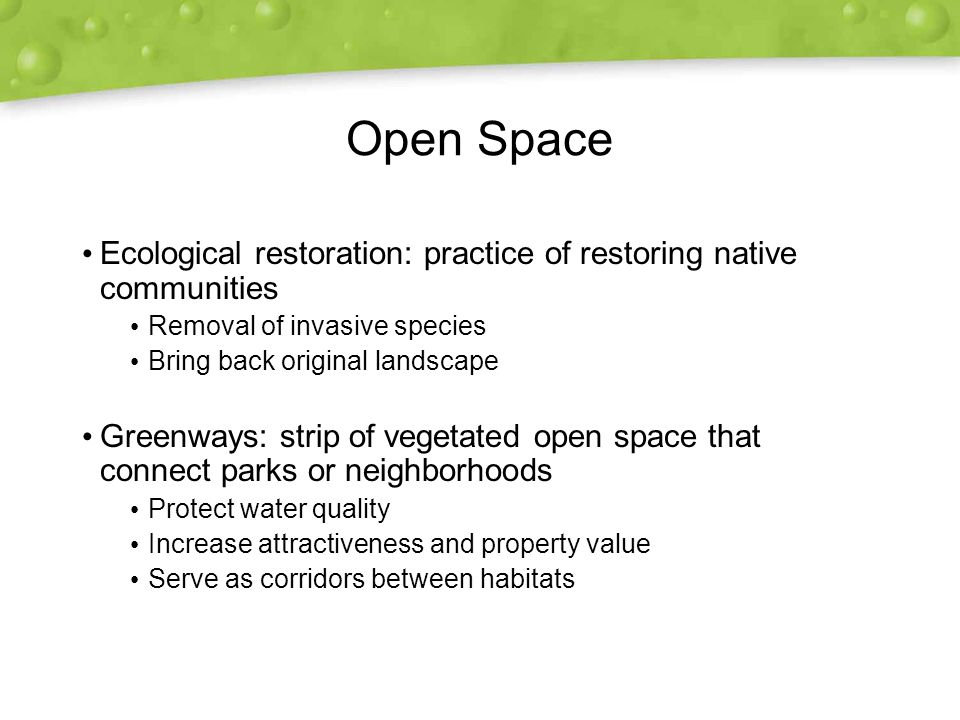 Open Space Ecological restoration: practice of restoring native communities. Removal of invasive species.