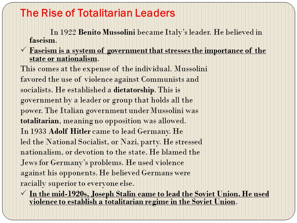 what led to the rise of totalitarian leaders after world war i The following factors contributed to the rise of totalitarianism in  leaders felt that though they had won the war they lost the peace  after the first world.