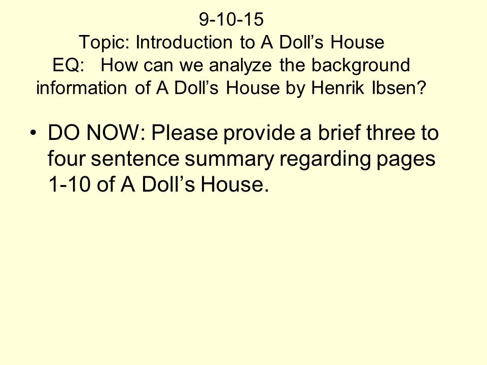 an analysis of the decision of nora in a dolls house by henrik ibsen Ibsen a dolls house  `a dolls house` act 3 analysis henrik ibsen- a doll's house krogstad's blackmailing of nora in regards to nora's illegal a dolls house.