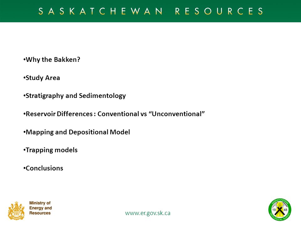 Why the Bakken Study Area. Stratigraphy and Sedimentology. Reservoir Differences : Conventional vs Unconventional