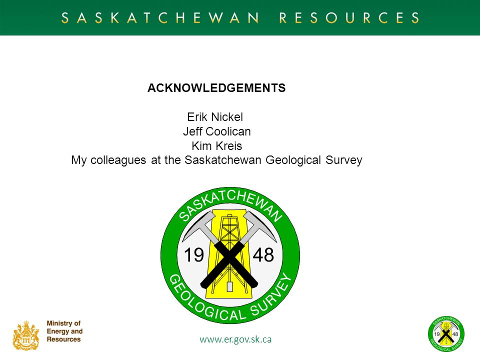 My colleagues at the Saskatchewan Geological Survey