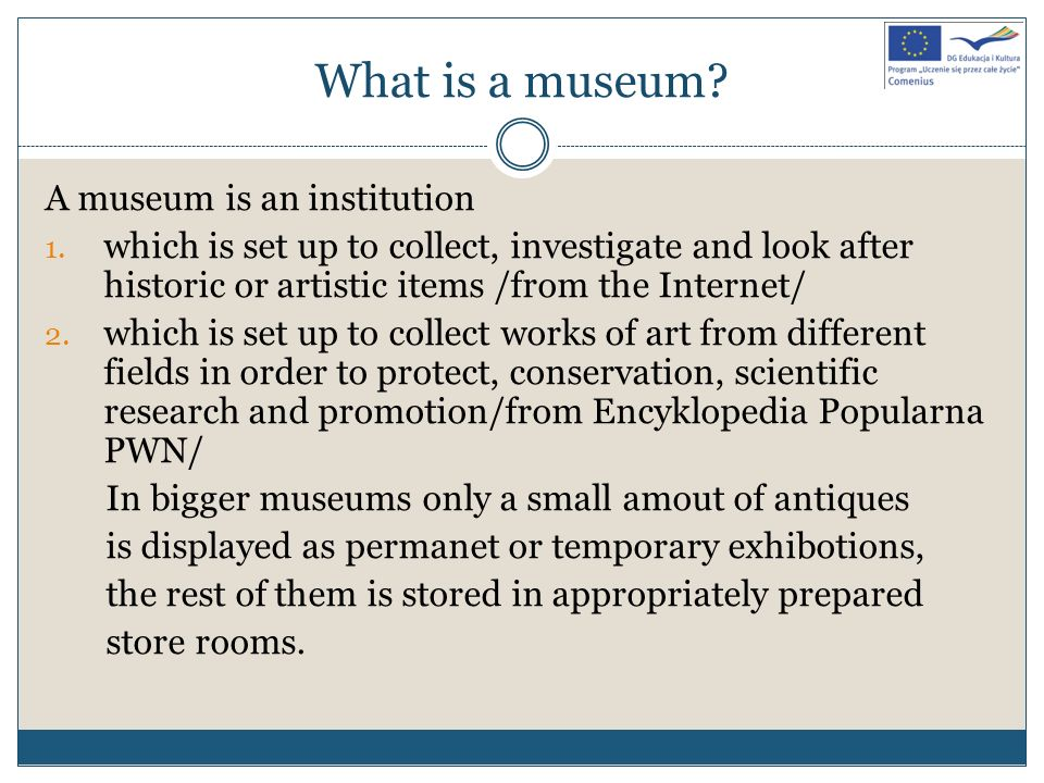 What is a museum A museum is an institution