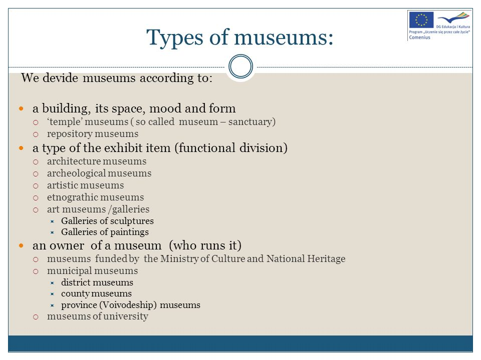 Types of museums: We devide museums according to: