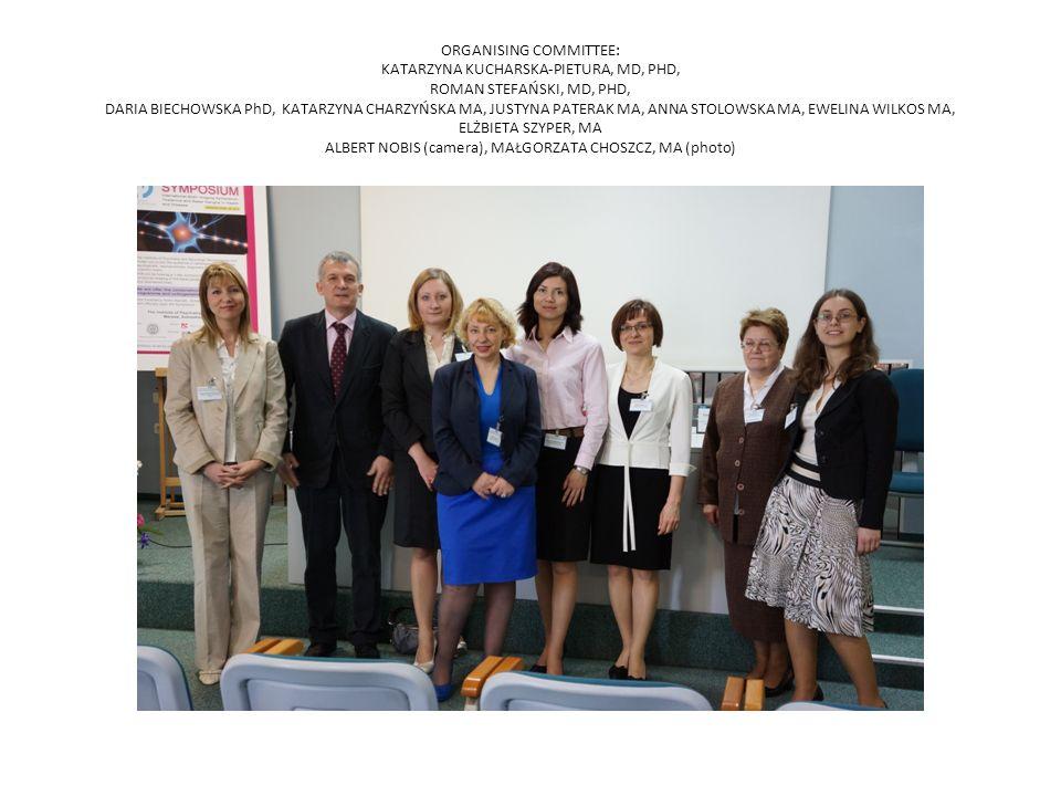 ORGANISING COMMITTEE: KATARZYNA KUCHARSKA-PIETURA, MD, PHD, ROMAN STEFAŃSKI, MD, PHD, DARIA BIECHOWSKA PhD, KATARZYNA CHARZYŃSKA MA, JUSTYNA PATERAK MA, ANNA STOLOWSKA MA, EWELINA WILKOS MA, ELŻBIETA SZYPER, MA ALBERT NOBIS (camera), MAŁGORZATA CHOSZCZ, MA (photo)