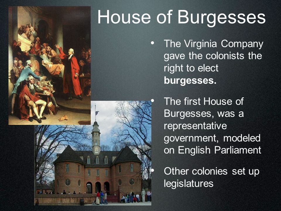 virginia house of burgesses What was the virginia house of burgesses a the most prosperous trading house in the new settlement of jamestown b the first representative body in colonial america, which allowed male.