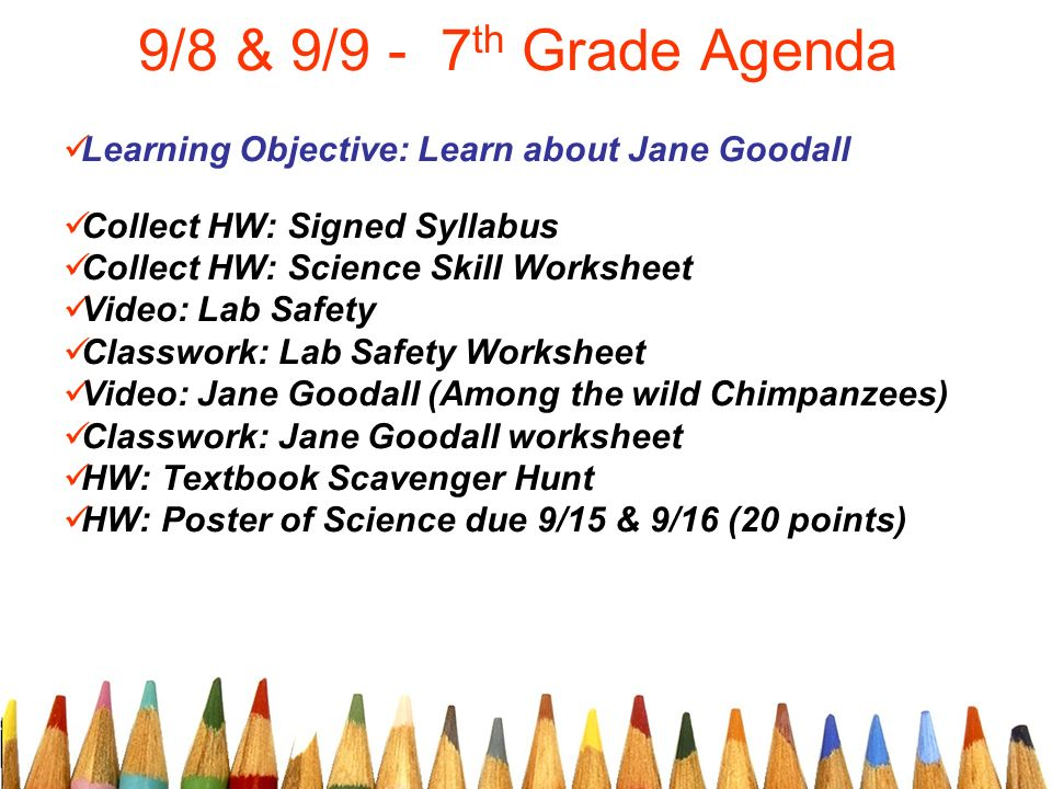 9 8 9 9 7th grade agenda learning objective learn about jane goodall collect hw signed. Black Bedroom Furniture Sets. Home Design Ideas