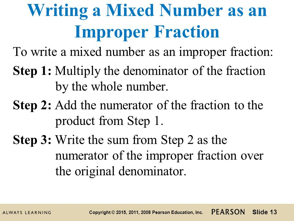 write as a mixed number Quick-start guide input this calculator takes a whole number, mixed number, or fraction entered as the following examples suggest and simplifies the fraction: whole number 5: fraction one half: mixed number 1 and 3/4 output modes the calculator will output in four different forms: mixed number in simplest form.