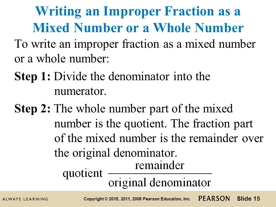 writing mixed numbers as improper fractions How to convert mixed numbers to improper fractions a mixed number has 2  elements: a whole number and a fraction an improper fraction has a numerator.