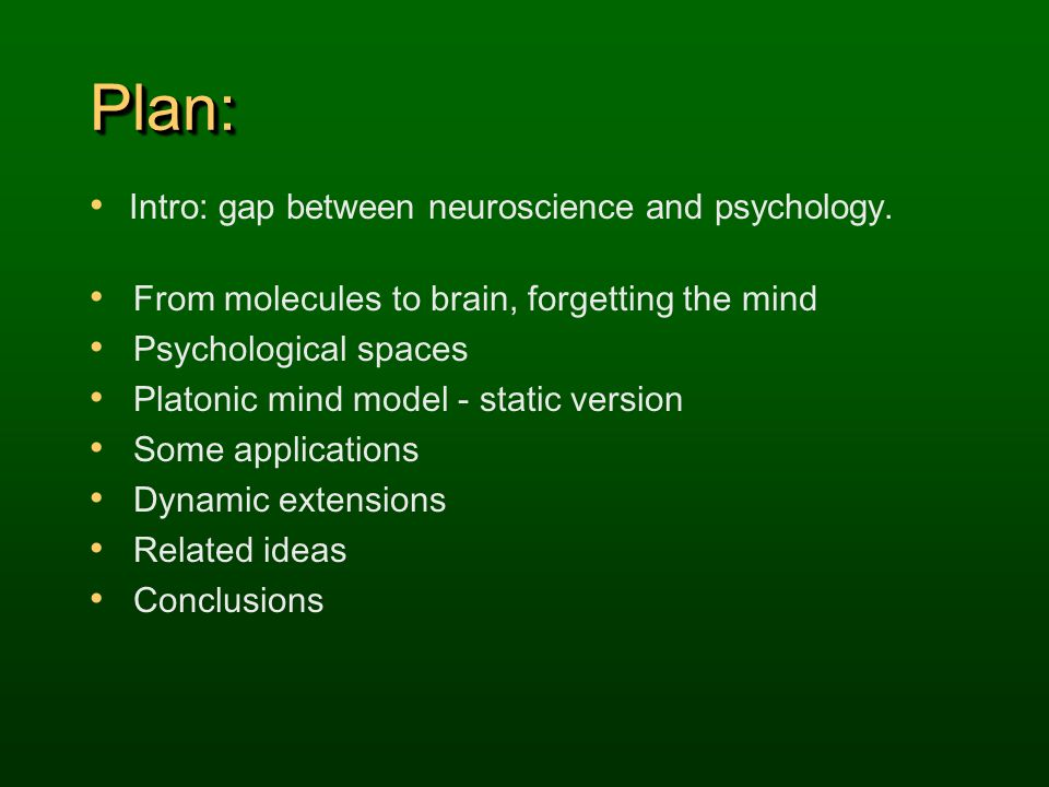 Plan: Intro: gap between neuroscience and psychology.