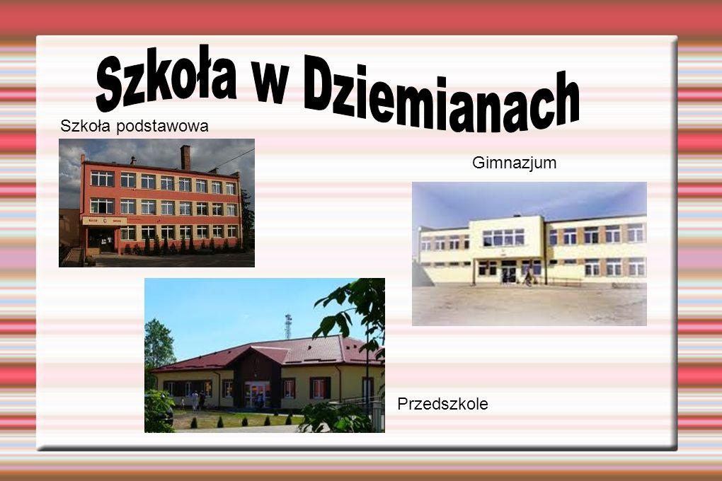 Szkoła w Dziemianach Szkoła podstawowa Gimnazjum Przedszkole