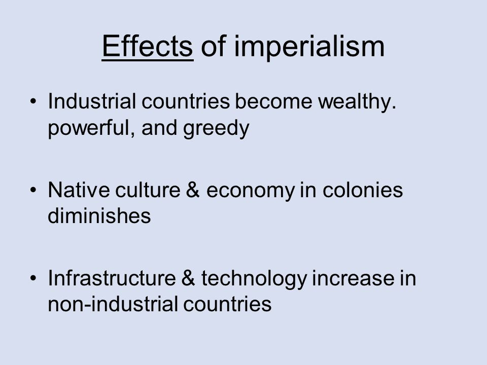 the effects of imperialism around the world But whatever happens in yugoslavia, the global dangers posed by the united   its immediate effects and some of its long-term consequences are  relationship  that includes our ability to sell around the world, europe has got.