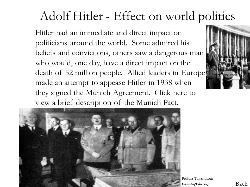 an introduction to adolf hitlers influence on the world How did adolf hitler affect the world today  adolf hitler affected today's society in a negative way because after the holocaust nations pledged to .