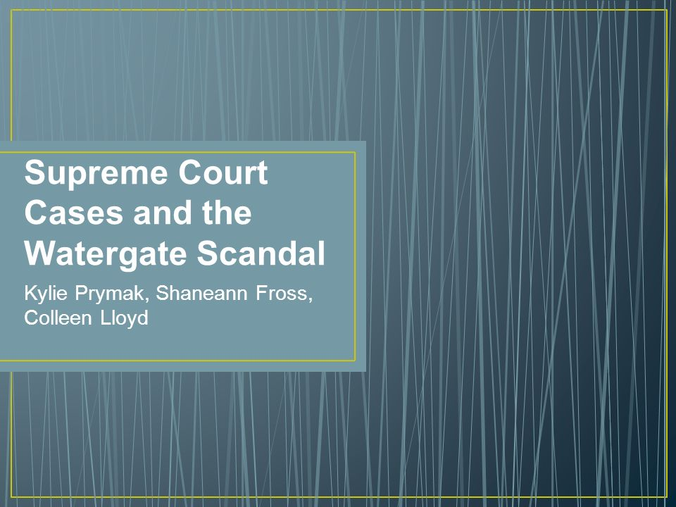 Supreme Court Cases and the Watergate Scandal