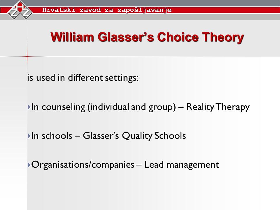 william glassers choice theory and the application of it in reality therapy