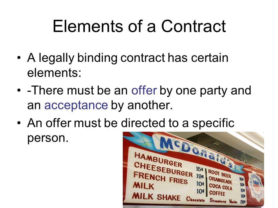 five elements of a legally binding contract A contract is a legal document between two parties in order to be enforceable, the contract must contain seven elements while more specific requirements may differ by state.