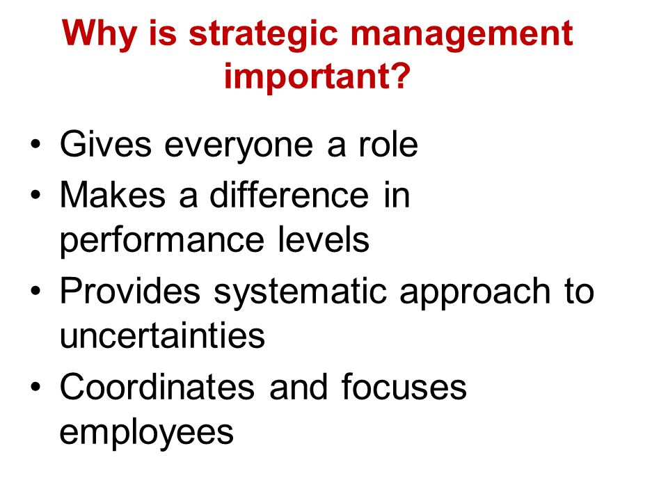 Why is strategic management important