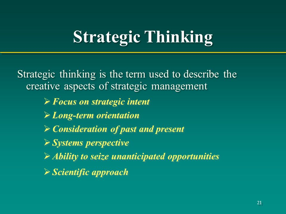 Strategic Thinking Strategic thinking is the term used to describe the creative aspects of strategic management.