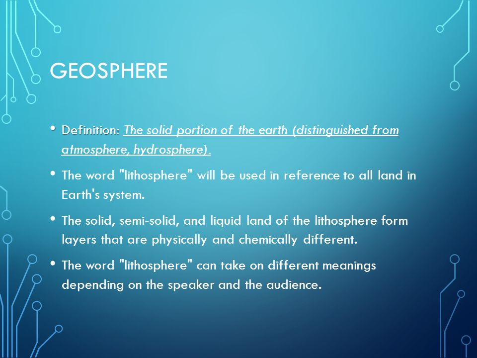 Geosphere Definition: The solid portion of the earth (distinguished from atmosphere, hydrosphere).