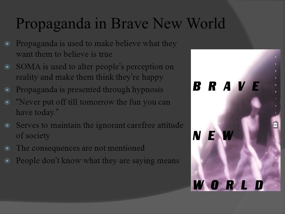 the control and manipulation of the masses in brave new world Propaganda: mind manipulation & manufacturing consent october 14, 2015 may 15, 2016 joedubs , natural philosophy propaganda, known today euphemistically as 'public relations', is the manufacturing of consent.