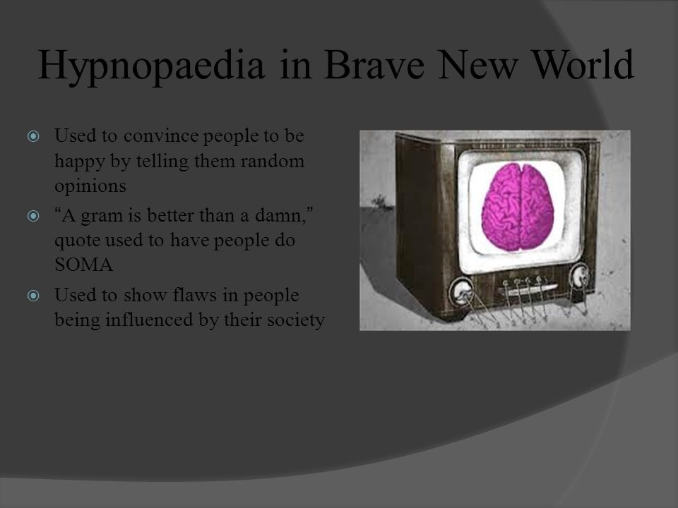 hypnopaedia brave new world Unlike most editing & proofreading services, we edit for everything: grammar, spelling, punctuation, idea flow, sentence structure, & more get started now.