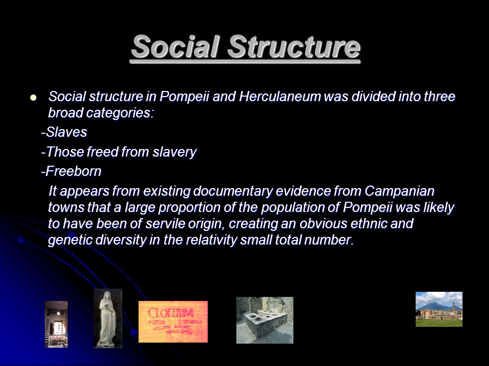 social structure of pompeii and herculaneum Houses and society in pompeii and herculaneum  how did the organization of space and the use of decoration help to structure social encounters between.