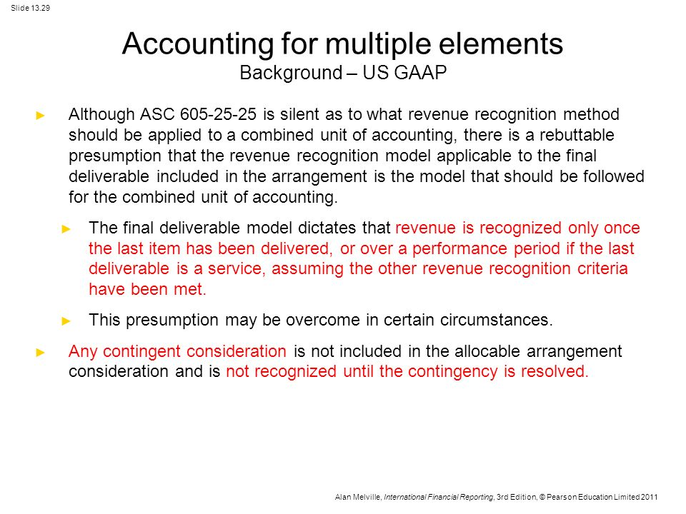 multiple element arrangements Of the existing us gaap guidance in asc 605-25 (multiple element  arrangements) and asc 985-605 (software revenue recognition) is superseded  by the new.