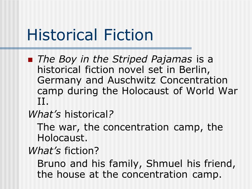 the boy in the striped pajamas ppt 3 historical fiction the boy in the striped pajamas