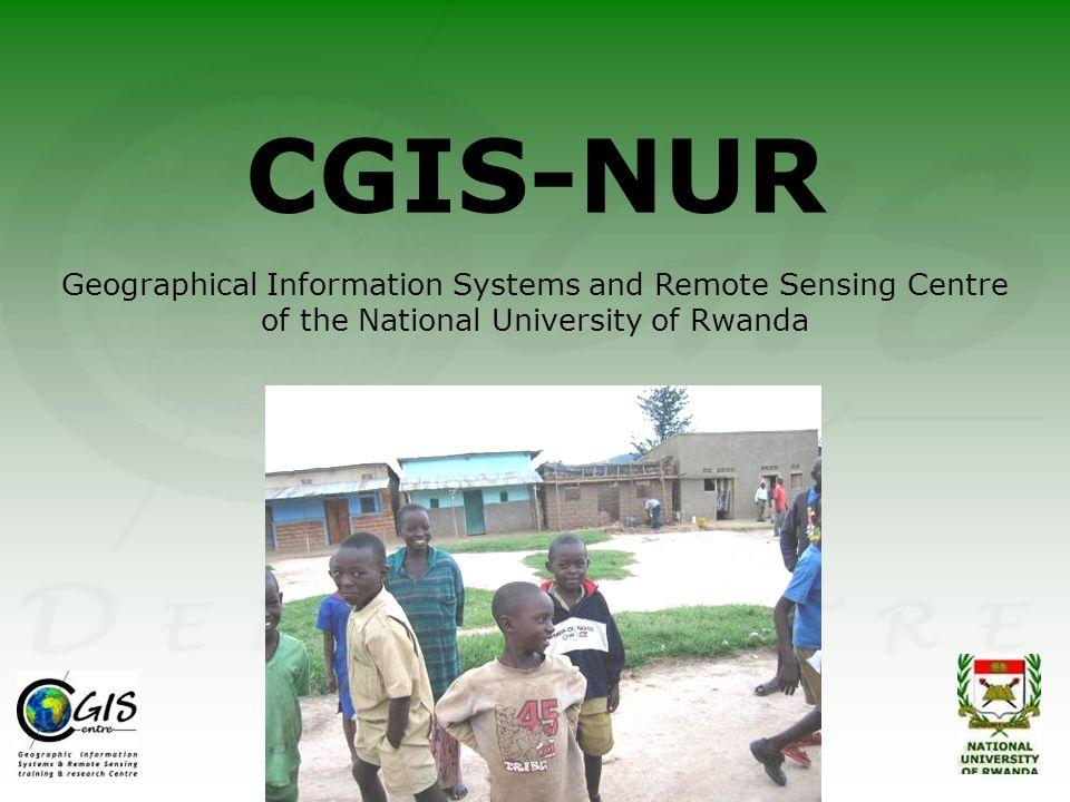 CGIS-NUR Geographical Information Systems and Remote Sensing Centre of the National University of Rwanda