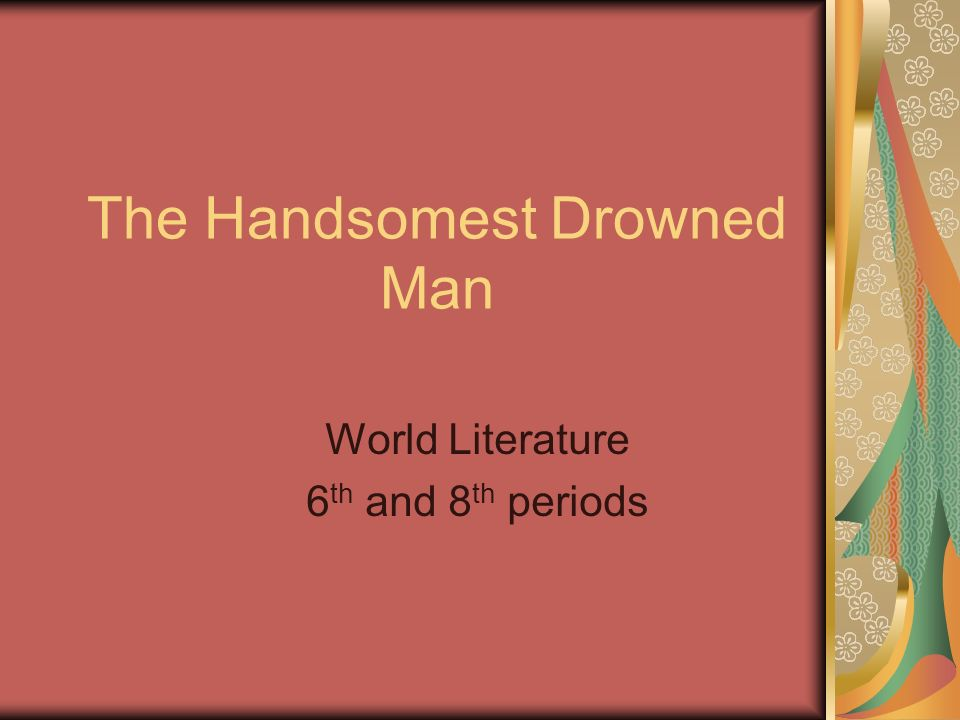 the theme of identity and perceptions in the handsomest drowned man in the world The handsomest drowned man in the world literary roadhouse ep: 10 to me the theme is not important.