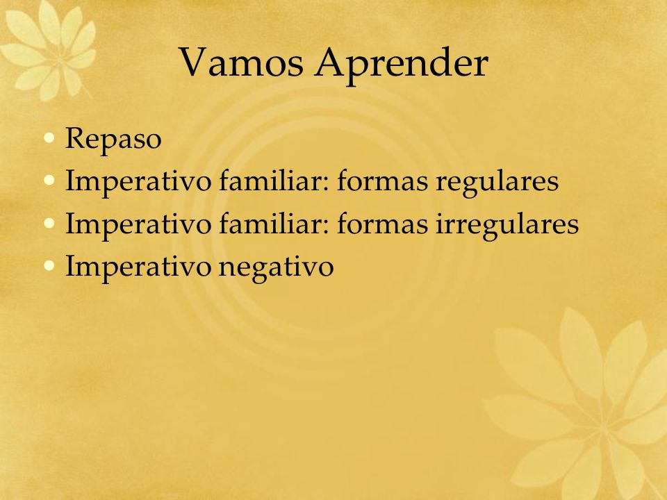Vamos Aprender Repaso Imperativo familiar: formas regulares