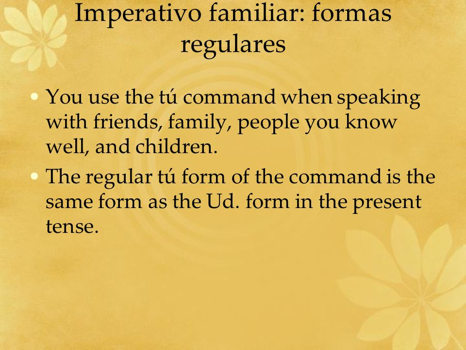 Imperativo familiar: formas regulares