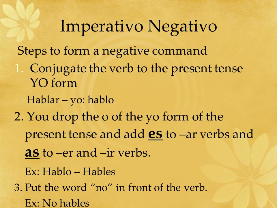 Imperativo Negativo Steps to form a negative command
