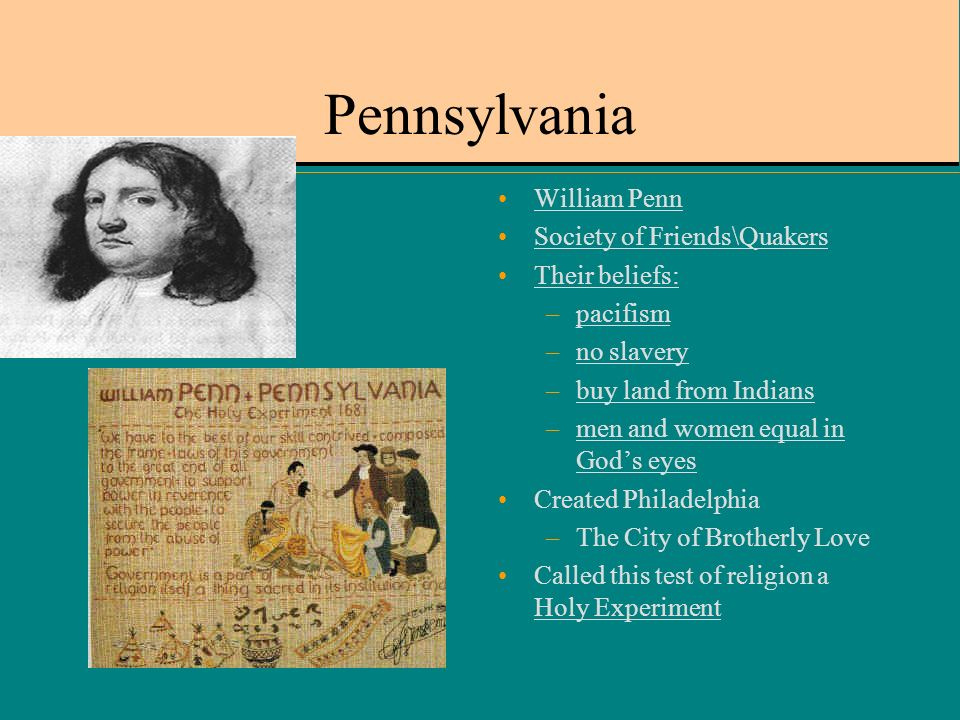 the history of quakerism and william penns foundation of pennsylvania The william penn foundation in philadelphia recently awarded a 31-month grant to the montgomery county community college foundation (pa the william penn foundation in philadelphia recently awarded a 31-month grant to the montgomery county community college foundation (pa) in the amount of $140,000 in support of programming for the college's.