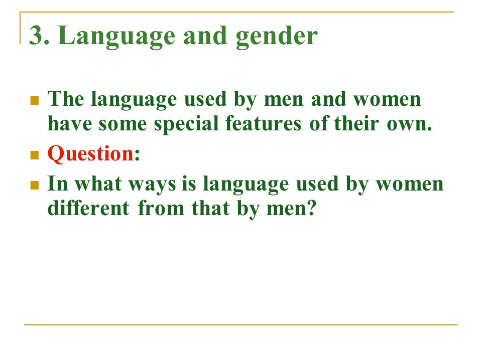 the language and the gender Areas of language and gender, discourse analysis, linguistic approaches to literature, and second language acquisition in journals such as text, the journal of pragmatics, discourse & society, and language in society.