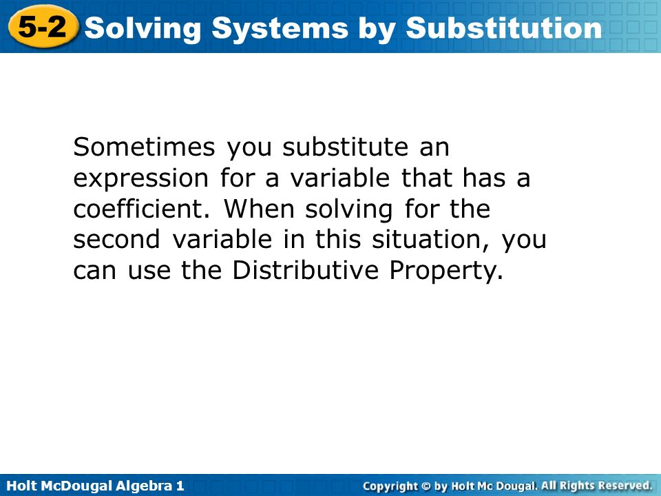 Sometimes you substitute an expression for a variable that has a coefficient.