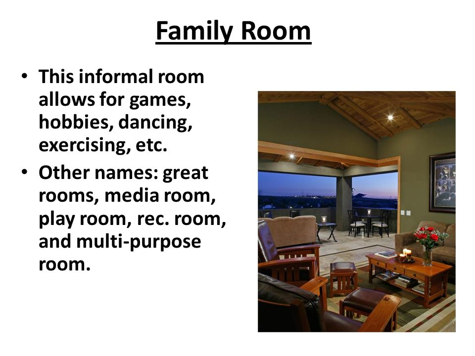 Family Room This Informal Allows For Games Hobbies Dancing Exercising Etc