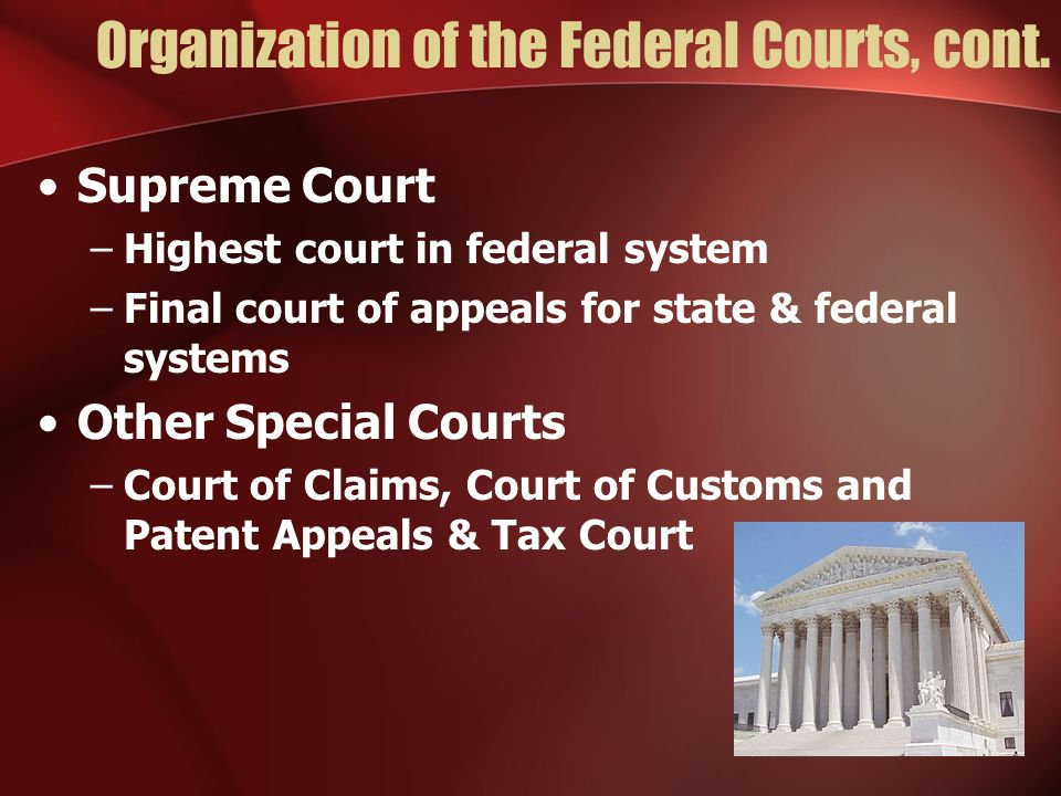 Organization of the Federal Courts, cont.