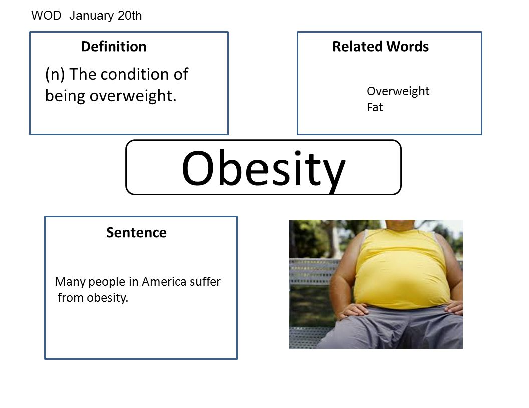 obesity (n) the condition of being overweight. definition - ppt