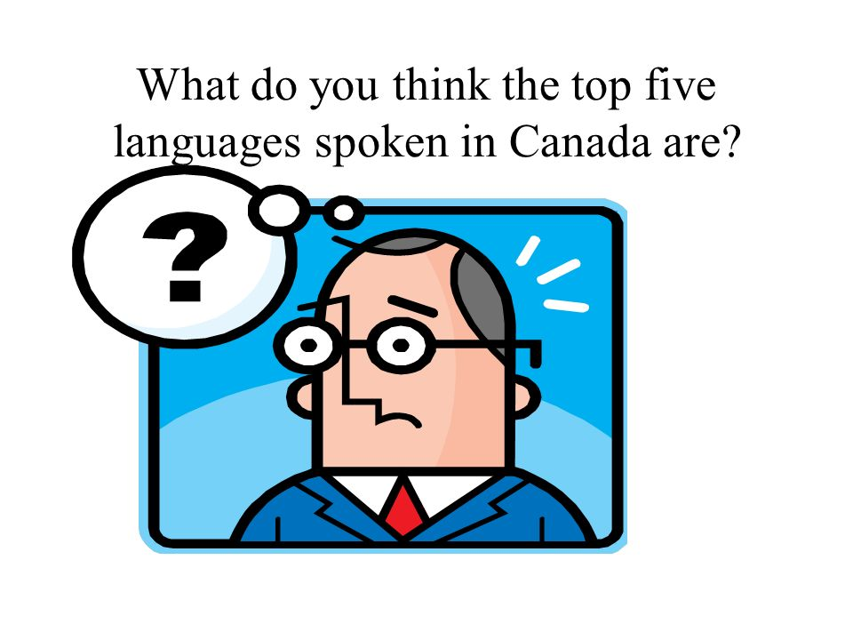 Canada Welcomes The World Ppt Video Online Download - Top five languages spoken in the world