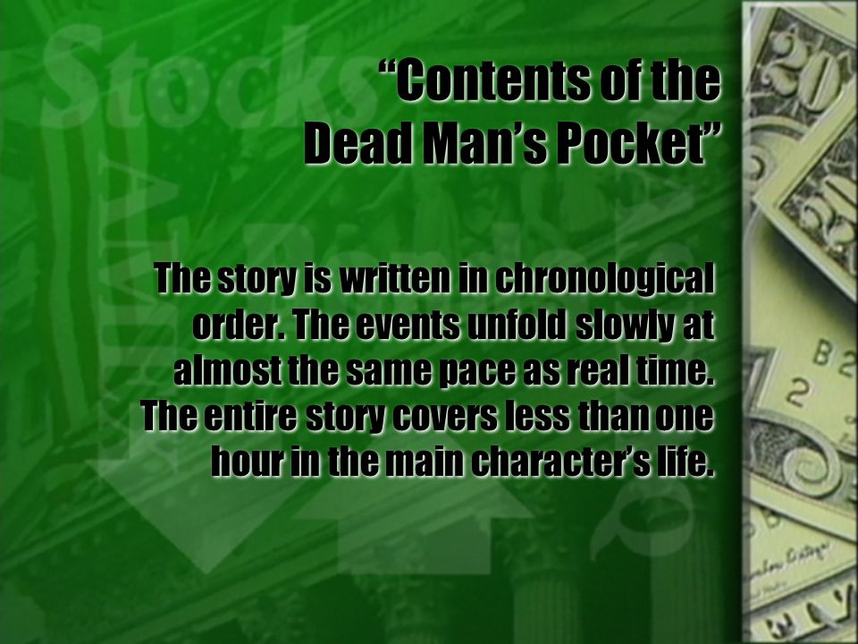 contents of a dead mans pocket essay Contents of the dead man's pocketby jack finney at the little living-room desk tom benecke rolled two sheets a vocabulary.